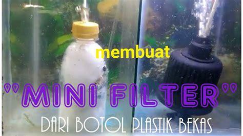 membuat virus t dari bahan bekas membuat mini filter dari bahan botol plastik bekas mudah