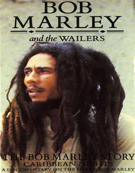 biography type of documentary on bob marley watch bob marley caribbean nights bbc full documentary