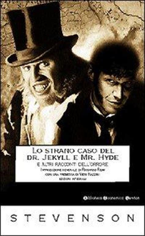 lo strano caso dottor jekyll e mister hyde lo strano caso dottor jekyll e mister hyde paperblog
