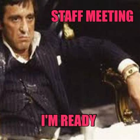 Staff Meeting Meme - staff meeting i m ready memes and comics