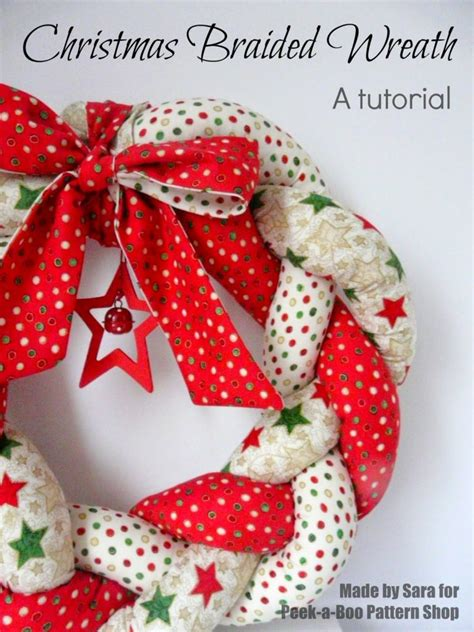 sewing christmas crafts braided wreath a tutorial peek a boo pages patterns fabric more