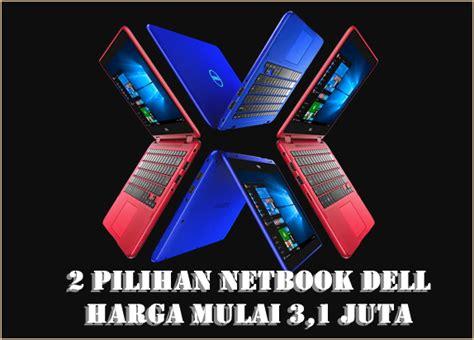 Harga Netbook Merk Dell 2 pilihan netbook 11 6 inci merk dell harga mulai 3 1