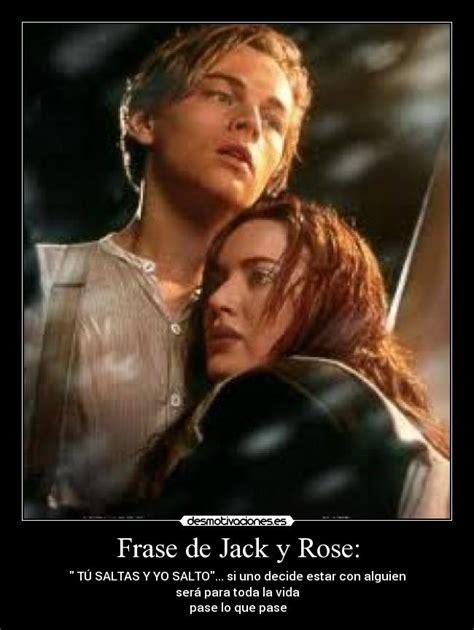 imagenes de titanic jack y rose frase de jack y rose desmotivaciones