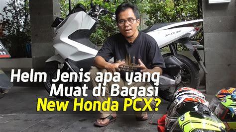 Pcx 2018 Bagasi by Vlog Test Muatan Bagasi Bawah Jok Honda Pcx 150