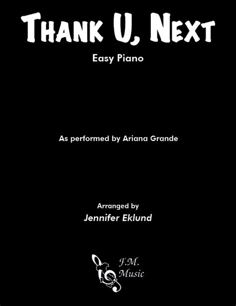 Thank U, Next (Easy Piano) By Ariana Grande - F.M. Sheet