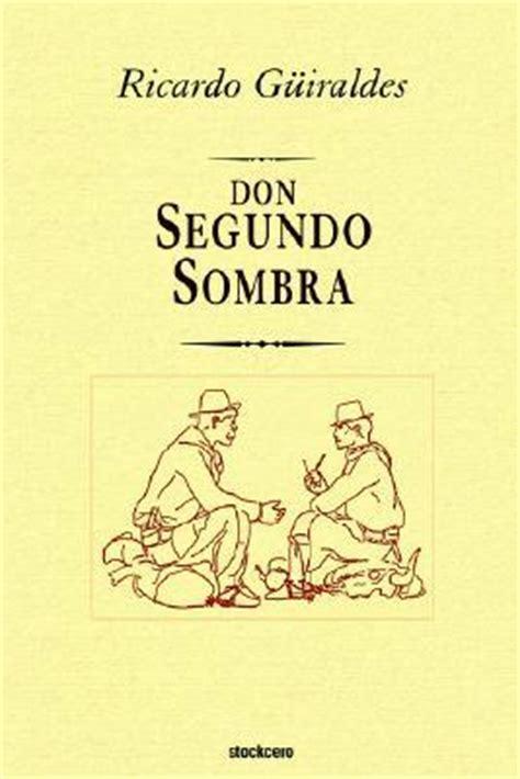 don segundo sombra 9507823433 don segundo sombra by ricardo g 252 iraldes reviews discussion bookclubs lists