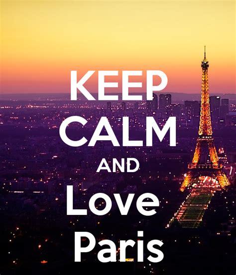 imagenes de keep calm paris keep calm and love paris poster meeps1414 keep calm o