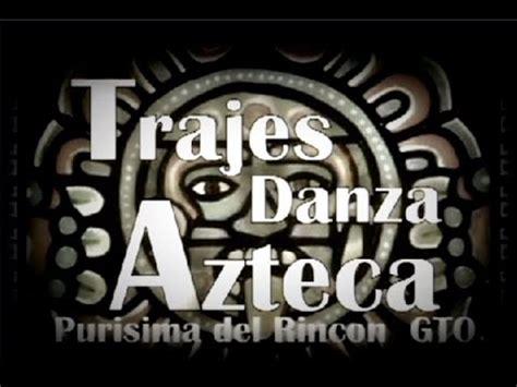 imagenes de trajes aztecas para hombres trajes de danza aztecas youtube