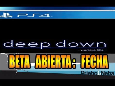 ps4 salida ps4 deep down beta publica fecha de salida