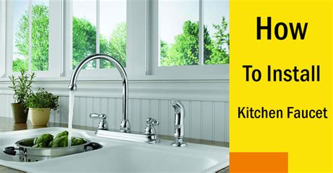 kitchen faucet install how to install kitchen faucet 10 easy steps