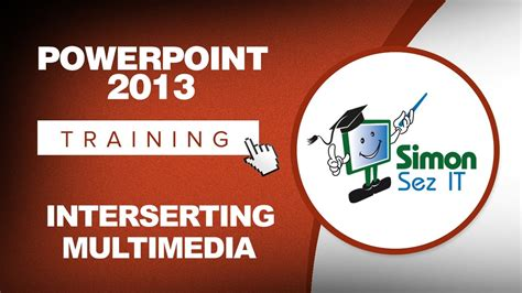 tutorial powerpoint 2013 youtube microsoft powerpoint 2013 training inserting multimedia