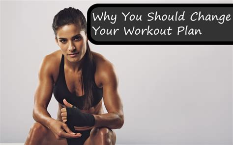 Tough It Out Or Adjust Your Workout why you should change your workout plan fitbodyhq