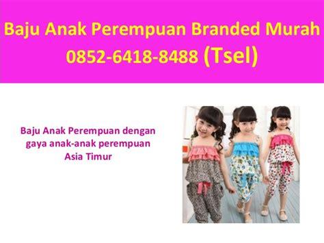 Jual Baju Anak Perempuan Murah 0852 6418 8488 Tsel Jual Baju Anak Perempuan Murah Di Batam