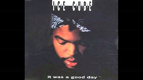 ice cube it was a good day youtube ice cube it was a good day diy clean acapella youtube