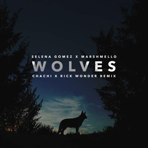 download mp3 gratis wolves selena gomez descargar selena gomez x marshmello wolves chachi x