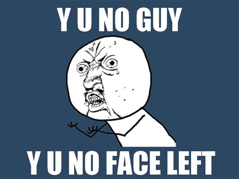 Y U No Meme - y u no face blank www imgkid com the image kid has it