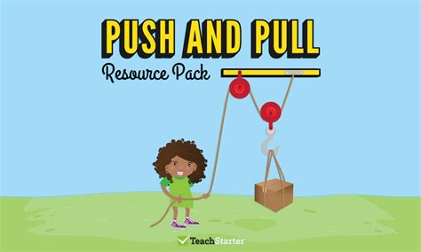 themes in the book push push and pull teaching resource pack teach starter