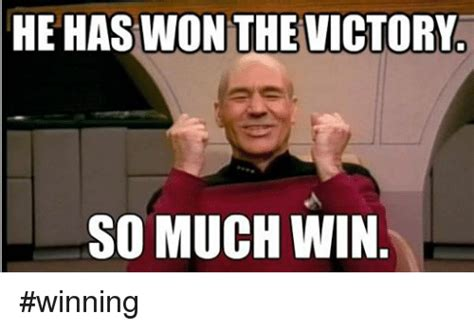 winning meme he has won the victory so much win winning