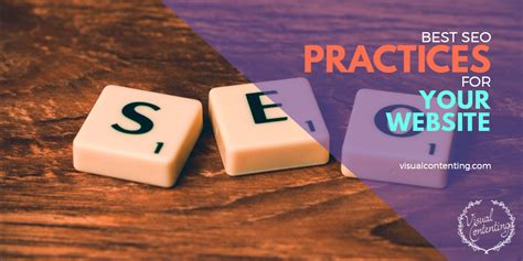 Seo Practices 2016 by Best Seo Practices For Your Website Visual Contenting