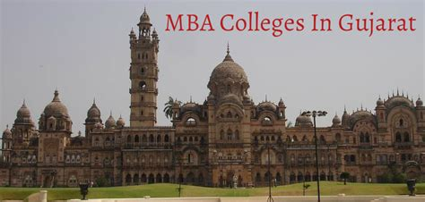 Mba Colleges In Ahmedabad And Gandhinagar by Top Mba Colleges In Gujarat