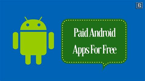 paid android apps for free how to paid android apps for free 6 ways
