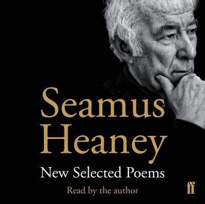 new and selected poems books new and selected poems seamus heaney 9780571323142