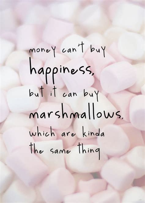marshmallow sayings momathon money can t buy happiness
