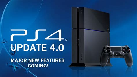 ps4 features ps4 software update 4 0 release date confirmed new