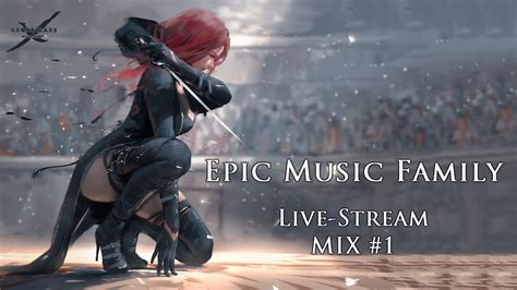 epic film music mix best of epic music epicmusicfamily live stream mix 1