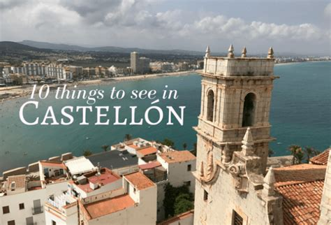 castellon spain 10 fabulous things to do in castell 243 n spain on