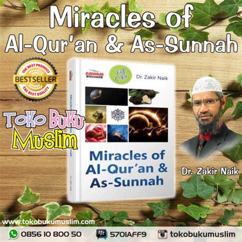 Buku Miracles Of Al Qur An As Sunnah Segel miracles of al quran dan as sunnah buku dr zakir naik