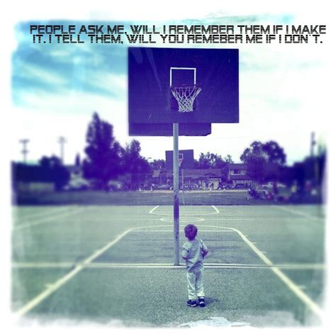 Ideas For Old Gates Hoop Dreams Quotes