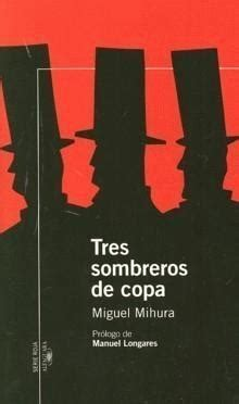 lengua castellana miguel mihura y sus quot tres sombreros de copa quot