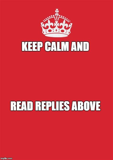 Meme Maker Keep Calm - keep calm and carry on red meme imgflip