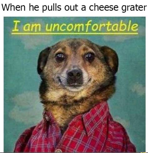 Cheese Grater Meme - when he pulls out a cheese grater the cheese grater