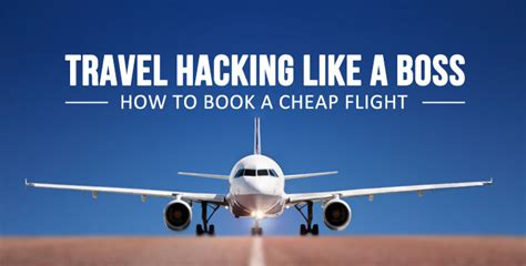 how to book cheap flights to any corner of the world travel hacking like a boss how to book a cheap flight