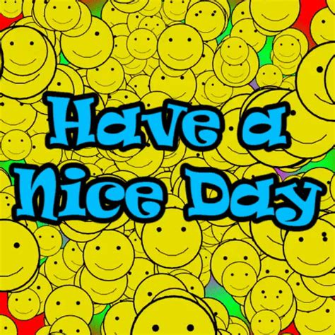 have a nice day and smile! free have a great day ecards