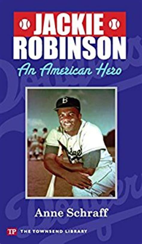 Jackie Robinson An American By Schraff Jackie Robinson An American Ebook Schraff Kindle Store
