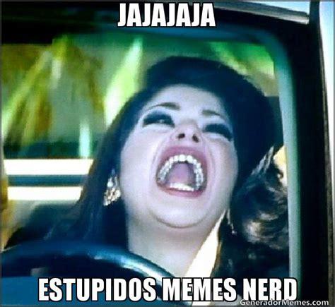 Meme Risa - jajajaja estupidos memes nerd meme de soraya risa memes