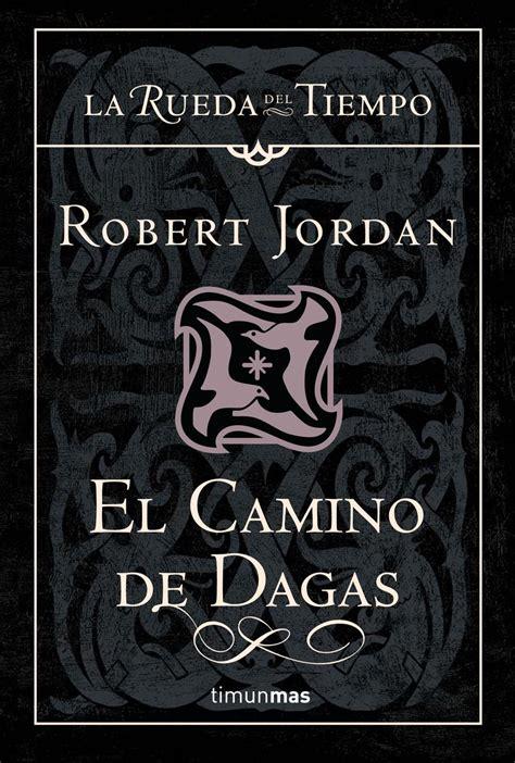 el camino de dagas la rueda del tiempo 14 jordan robert libro en papel 9788448034702