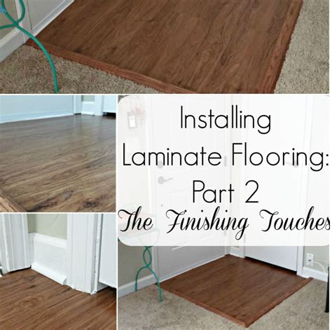 install laminate flooring part 2 the finishing touches eieihome