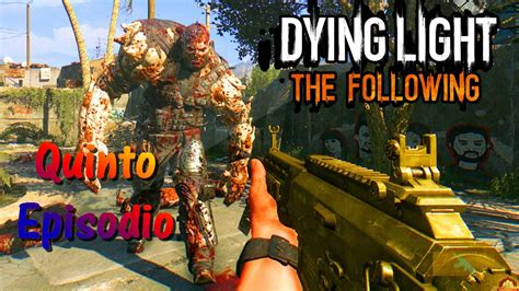 Dying Light The Following All Dlc quinto episodio jugando dlc dying light the following