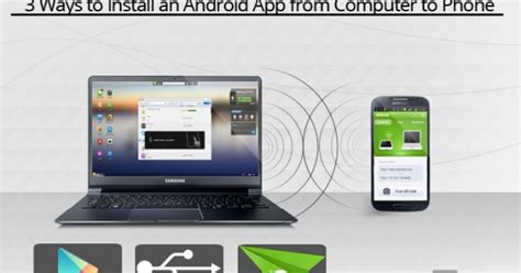 android application installation 3 ways to install an android app from computer to phone aw center