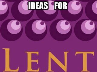 my lenten journey 2018 daily challenges questions and quotes to guide you through the holy season of lent books rethinking youth ministry ideas for lent 3 youth bible