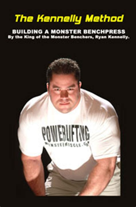 ryan kennelly bench program the kennelly method building a monster benchpress