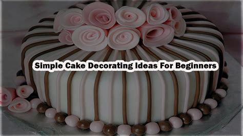 simple cake decoration at home simple cake decorating ideas for beginners www pixshark