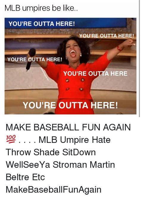 baseball umpire how to make great part time money and at your books 25 best memes about throw shade throw shade memes