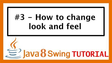 Java Swing Tutorial by Java Swing Tutorial 3 How To Change Look And Feel