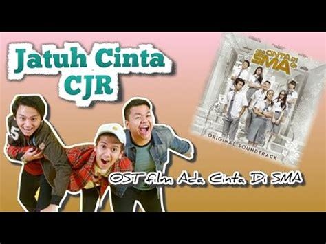 ost film cinta 2006 jatuh cinta cjr ost film ada cinta di sma youtube