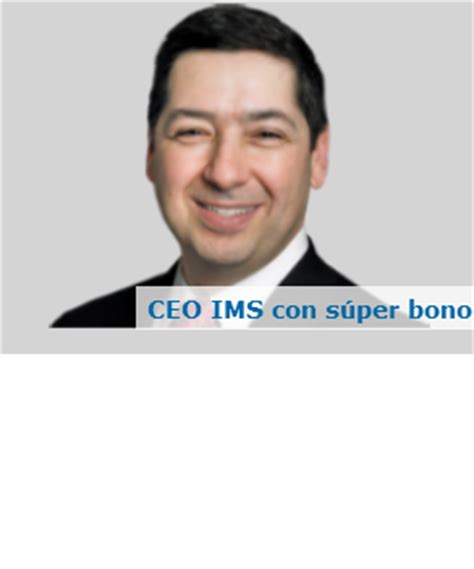 it y ims 2016 ceo de ims health gana m 225 s que el de pfizer arsenal